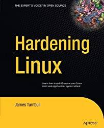 Hardening Linux by James Turnbull (2005-01-31)
