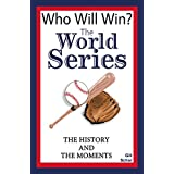 The World Series: The History and the Moments (Who Will Win Book 2) (English Edition)