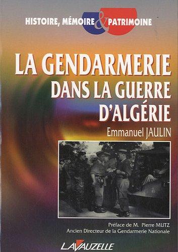 La Gendarmerie en Guerre d'Algérie