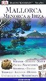 Mallorca, Menorca & Ibiza. VIS-a- VIS: Strände, Höhlen, Natur, Palma, Nachtleben, Shopping, Fiestas, Tierwelt, Klöster, Hotels, Unterhaltung, Windmühlen