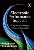 Electronic Performance Support: Using Digital Technology to Enhance Human Ability