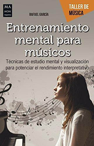 Entrenamiento mental para músicos (Taller de Música) por Rafael García