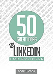 50 Great Ideas: LinkedIn for Business