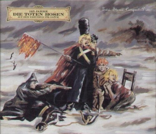 Auf dem Kreuzzug ins Glück - 125 Jahre Die Toten Hosen