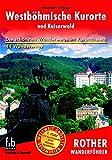 Westböhmische Kurorte: und Kaiserwald (Rother Wanderführer)