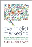 Telecharger Livres Evangelist Marketing What Apple Amazon and Netflix Understand About Their Customers That Your Company Probably Doesn t (PDF,EPUB,MOBI) gratuits en Francaise
