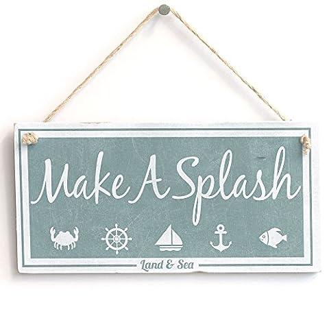 'Make A Splash (Land & Sea)' - Nautical Sign - Handmade Shabby Chic Wooden Sign / Plaque