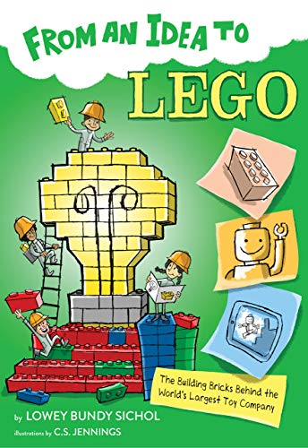 From an Idea to Lego: The Building Bricks Behind the World's Largest Toy Company Descargar Epub