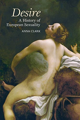 Desire: A History of European Sexuality by Clark, Anna (2008) Paperback