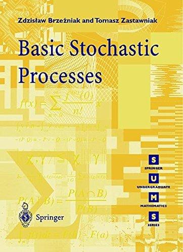 Basic Stochastic Processes: A Course Through Exercises (Springer Undergraduate Mathematics Series) by Zdzislaw Brzezniak (2000-07-26)