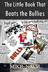The Little Book that Beats the Bullies by Mike Nach (2014-10-11)