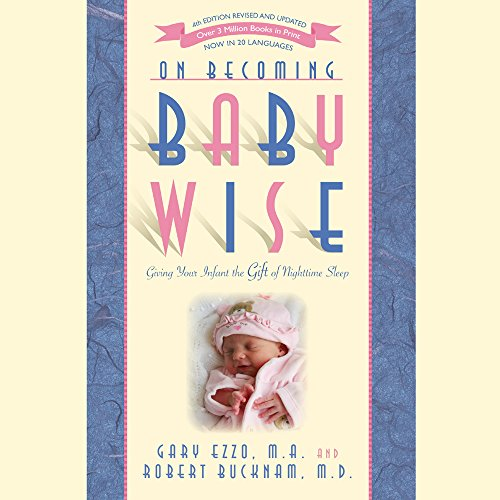 on-becoming-babywise-giving-your-infant-the-gift-of-nighttime-sleep