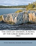 The days of shoddy. A novel of the great rebellion in 1861