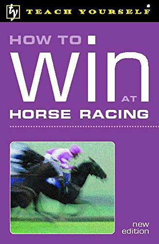 How to Win at Horse Racing (Teach Yourself)