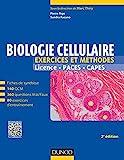 Biologie cellulaire - Exercices et méthodes - 2e éd. : Fiches de cours et 500 QCM et exercices d'entrainement corrigés