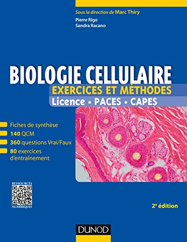 Biologie cellulaire - Exercices et méthodes - 2e éd. : Fiches de cours et 500 QCM et exercices d'entrainement corrigés par Marc Thiry, Sandra Racano, Pierre Rigo