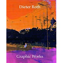 Dieter Roth Graphic Works: Catalogue Raisonne 1947-1998 with Print