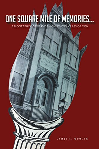 One Square Mile of Memories...: A Biography of Riverside High School Class of 1950 (English Edition)