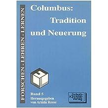 Columbus: Tradition und Neuerung (Forschen - Lehren - Lernen / Beiträge aus dem Fachbereich IV (Sozialwissenschaften) der Pädagogischen Hochschule Heidelberg)