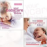 Your Babycare Bible and Your New Pregnancy Bible 2 Books Bundle Collection With Gift Journal - The most authoritative and up-to-date source book on caring for babies from birth to age three, The Experts' Guide to Pregnancy and Early Parenthood
