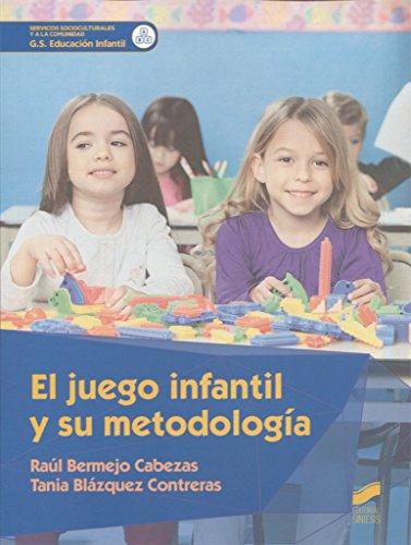 El juego infantil y su metodología (Servicios Socioculturales y a la comunidad) - 9788490773345 por Raúl/Blázquez Contreras, Tania Bermejo Cabezas