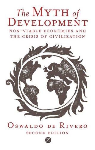 The Myth of Development: The Non-Viable Economies of the 21st Century (Development Essentials)