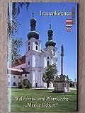 Frauenkirchen: Wallfahrts- und Pfarrkirche Mariae Geburt