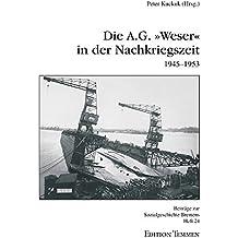 Die A.G. 'Weser' in der Nachkriegszeit (1945-1953)