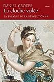 La trilogie de la Révolution, Tome 2 : La cloche volée