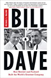 Bill & Dave: How Hewlett and Packard Built the Worlds Greatest Company