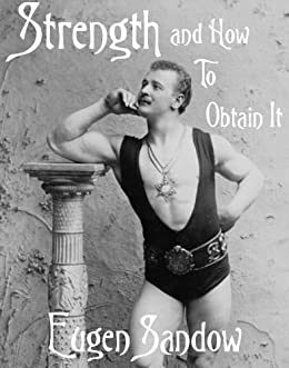 Strength and How to Obtain It by [Sandow, Eugen]