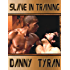 Slave in Training (The Slave Book 1)