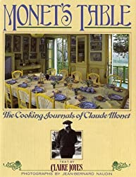 Monet's Table: The Cooking Journals of Claude Monet by Joyes, Claire (1990) Hardcover