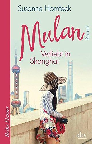 Mulan Verliebt in Shanghai: Roman (Reihe Hanser)