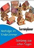 Nostalgie im Kinderzimmer: Spielzeug aus alten Tagen (Wandkalender 2014 DIN A2 hoch): Früher war alles besser (Monatskalender, 14 Seiten)