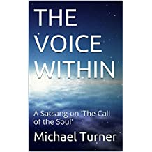 THE VOICE WITHIN: A Satsang on 'The Call of the Soul' (English Edition)