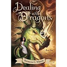 Dealing with Dragons: The Enchanted Forest Chronicles, Book One by Patricia C. Wrede (2015-09-15)