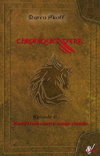 Chroniques d'Erk, pisode 2.: Sang-froid contre Sangs Chauds
