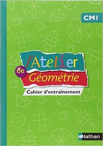 L'Atelier de Géométrie CM1 de Eric Battut ,Daniel Bensimhon ( 17 avril 2014 )