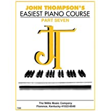 John Thompson's Easiest Piano Course, 7: Part 7 - Book Only