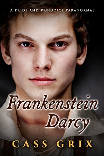 Frankenstein Darcy: A Pride and Prejudice Paranormal (English - Mormon Halloween