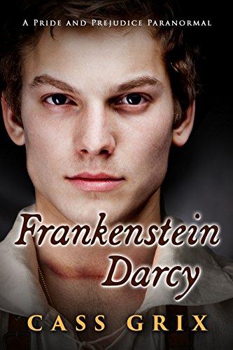 Frankenstein Darcy: A Pride and Prejudice Paranormal (English Edition)