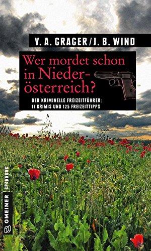 Image of Wer mordet schon in Niederösterreich?: 11 Krimis und 125 Freizeittipps (Kriminelle Freizeitführer im GMEINER-Verlag)