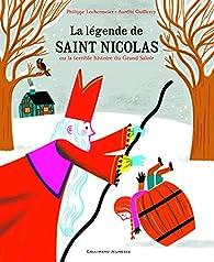 La Légende de saint Nicolas ou La terrible histoire du Grand Saloir par Philippe Lechermeier