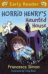 Horrid Henry's Haunted House: Book 28 (Horrid Henry Early Reader) by Francesca Simon (2014-09-25)