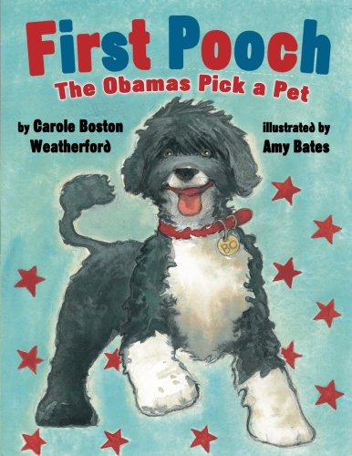 First Pooch: The Obamas Pick a Pet (Obama Dog First)