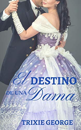 El destino de una dama (Spanish Edition)