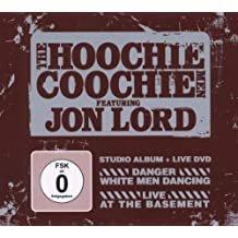 Danger: White Men Dancing (CD) & Live At The Basement (DVD) by The Hoochie Coochie Men feat. Jon Lord