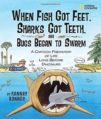 When Fish Got Feet, Sharks Got Teeth, and Bugs Began to Swarm: A Cartoon Prehistory of Life Long Before Dinosaurs (Hannah Bonner) por Hannah Bonner