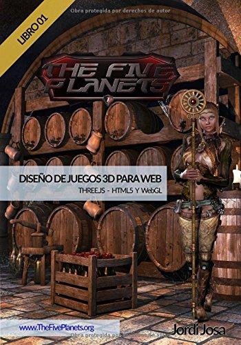 Diseño de juegos 3D para web - Libro 01: THREE.JS - HTML5 y WEBGL